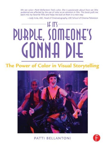 If It's Purple, Someone's Gonna Die: The Power of Color in Visual Storytelling: Patti Bellantoni: 9780240806884: Amazon.com: Books
