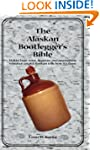 The Alaskan Bootleggers Bible