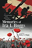 img - for Memories of Ira I. Boggs: In Commemoration of the World War I Centennial book / textbook / text book