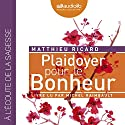 Plaidoyer pour le Bonheur Audiobook by Matthieu Ricard Narrated by Michel Raimbault