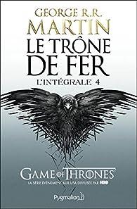 Le Tr�ne de Fer, Int�grale 4 : Un festin pour les corbeaux par  George R.R. Martin