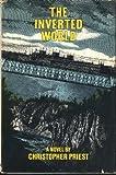 The Inverted World: A Novel.