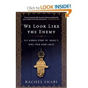 We Look Like the Enemy: The Hidden Story of Israel's Jews from Arab Lands Rachel Shabi