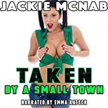Taken by a Small Town Audiobook by Jackie McNab Narrated by Emma Katsch