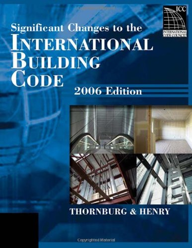 Significant Changes to the International Building Code 2006 Edition - Cengage Learning - IC-7024S06 - ISBN: 1418028797 - ISBN-13: 9781418028794