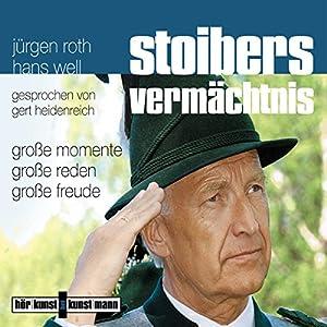 Stoibers Vermächtnis. Große Momente, große Reden, große Freude Hörbuch