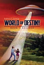 World of Destiny: Book 1: Rescued