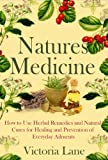 Herbal Medicine: Natures Cures! How to Use Herbal Remedies and Natural Cures for Healing and Prevention of Everyday Ailments (Unlock the Secret Herbal     Natural Remedies to Heal Yourself)