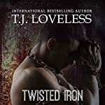 Twisted Iron: Imperfect Metal Series, Book 2 | T.J. Loveless