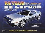 Retour vers la De Lorean : 1981-2015...