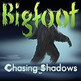 Bigfoot: Chasing Shadows [Download] ~ Amazon Digital...