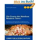 Die Fauna der Nordsee - Niedere Tiere I: Krebstiere, Asselspinnen, Ringelwürmer, Stachelhäuter, Manteltiere &...