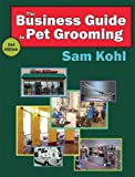 img - for The Business Guide to Pet Grooming-2nd Edition book / textbook / text book