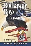 The Rockaway Boys and Maggie