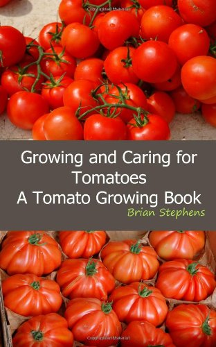 growing-and-caring-for-tomatoes-an-essential-tomato-growing-book