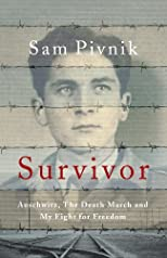 Survivor: Auschwitz, the Death March and My Fight for Freedo