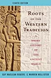 img - for By Guy MacLean Rogers - Roots of the Western Tradition: A Short History of the Western World (8th) (9/26/07) book / textbook / text book