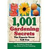 1001 Gardening Secrets the Experts Never Tell You
