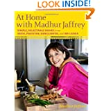 At Home with Madhur Jaffrey: Simple, Delectable Dishes from India, Pakistan, Bangladesh,... by Madhur Jaffrey