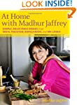 At Home with Madhur Jaffrey: Simple,...
