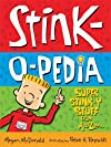 Stink-O-Pedia: Super Stink-Y Stuff From A to Zzzzz (Stink)