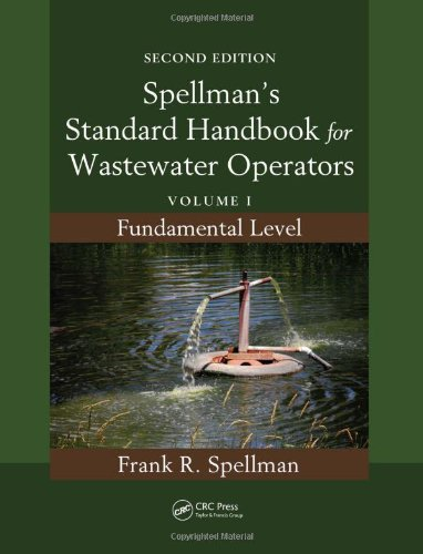 Spellman'S Standard Handbook For Wastewater Operators, Second Edition (3 Volume Set): Spellman'S Standard Handbook For Wastewater Operators: Volume I, Fundamental Level, Second Edition