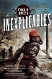 The Inexplicables (Clockwork Century) (0765329476) by Priest, Cherie