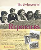The Underground Reporters (Holocaust Remembrance Series)