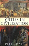 Cities in Civilization (0753808153) by Hall, Peter