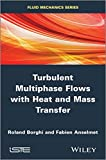 img - for Turbulent Multiphase Flows with Heat and Mass Transfer (Fluid Mechanics) book / textbook / text book
