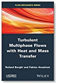 Turbulent Multiphase Flows with Heat and Mass Transfer (Fluid Mechanics)