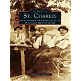 St. Charles: An Album from the Collection of the St. Charles Heritage Center (Images of America)