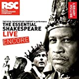 The Essential Shakespeare Live Encore: The Royal Shakespeare Company in Performance