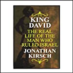 King David: The Real Life of the Man Who Ruled Israel | Jonathan Kirsch