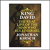 King David: The Real Life of the Man Who Ruled Israel | [Jonathan Kirsch]