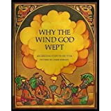 Why the Wind God Wept: An Original Story.by Eve. Titus
