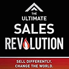 The Ultimate Sales Revolution: Sell Differently. Change the World (       UNABRIDGED) by Steve Lishansky Narrated by Steve Lishansky