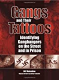 Gangs and Their Tattoos: Identifying Gangbangers on the Street & in Prison