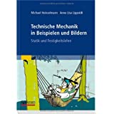 Technische Mechanik in Beispielen und Bildern: Statik und Festigkeitslehrevon &#34;Michael Heinzelmann&#34;
