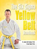 img - for The Six Sigma Yellow Belt Handbook book / textbook / text book