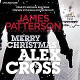 Merry Christmas, Alex Cross: (Alex Cross 19) James Patterson