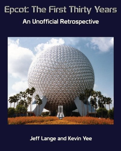epcot-the-first-thirty-years-color-version-an-unofficial-retrospective