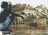 echange, troc Olivier Ploton - La tentation de Bénarès
