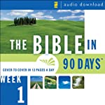 The Bible in 90 Days: Week 1: Genesis 1:1 - Exodus 40:38 (Unabridged) |  Zondervan