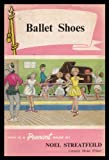 Ballet Shoes: a Story of Three Children on the Stage