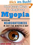 The Lazy Way to Improve Myopia: Rever...