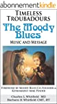 Timeless Troubadours: The Moody Blues...