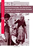 Fetal/Fatal Knowledge: New Reproductive Technologies and Family-Building Strategies in India