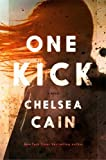 img - for One Kick: A Novel (Kick Lannigan) book / textbook / text book