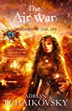 Adrian Tchaikovsky The Air War (Shadows of the Apt)